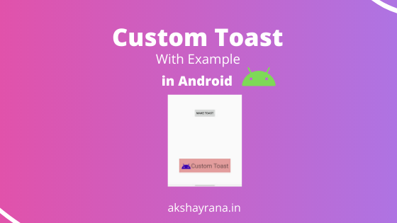 Android Custom Toast With Example