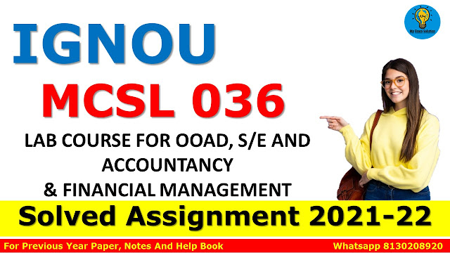 MCSL 036 LAB COURSE FOR OOAD, S/E AND ACCOUNTANCY & FINANCIAL MANAGEMENT Solved Assignment 2021-22