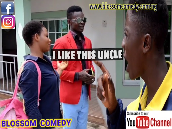 Comedy Video : Blossom Comedy – I Like This Uncle (Episode 7)