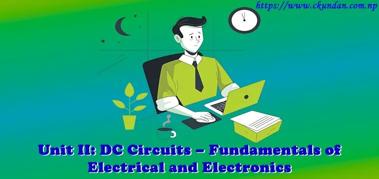 DC Circuits - Fundamentals of Electrical and Electronics