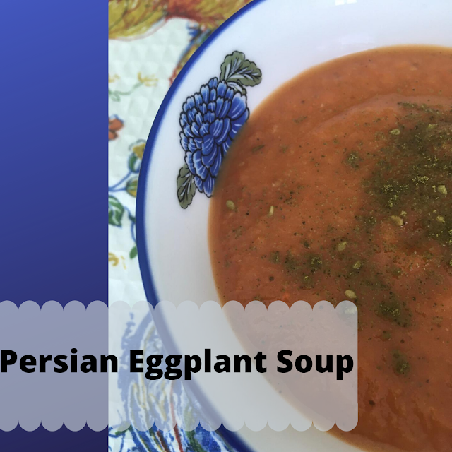 soup, Persian, eggplant, vegan, easy