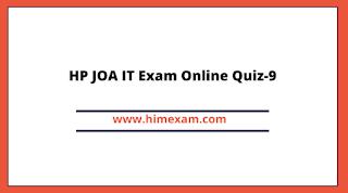 HP JOA IT Exam Online Quiz-9