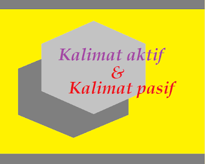 Kalimat pasif dan kalimat aktif serta cara mengubahnya