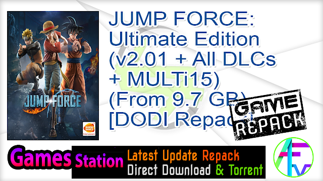 JUMP FORCE Ultimate Edition (v2.01 + All DLCs + MULTi15) (From 9.7 GB) – [DODI Repack]