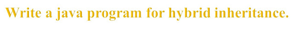 hybrid inheritance,hybrid inheritance in c++,hybrid inheritance program in c++,java programming,inheritance,hybrid inheritance in java?,what is hybrid inheritance in java,hybrid inheritance in c++ with example programs,single inheritance,hybrid inheritance in c++ with simple example programs,hybrid inheritance type,what is hybrid inheritance,c++ hybrid inheritance hindi,hybrid inheritance in c++ in tamil,java inheritance,java,inheritance in java,java inheritance example