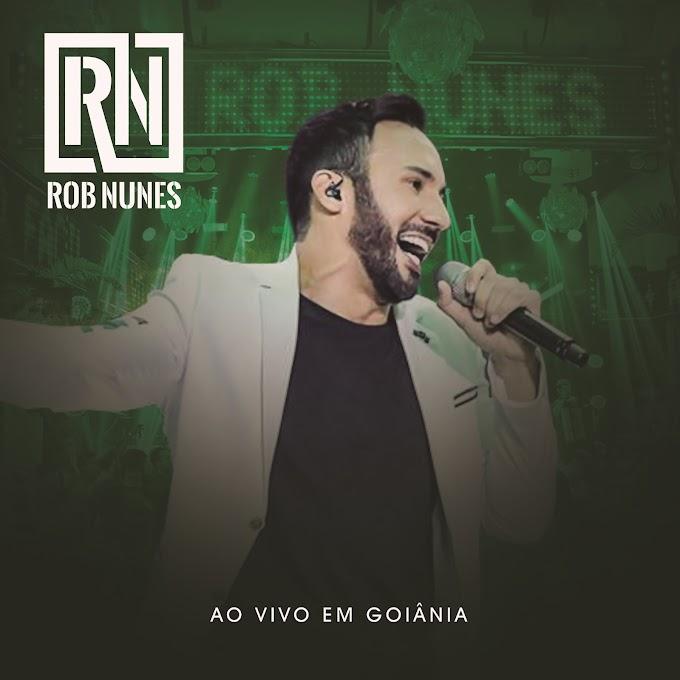 """Rob Nunes lança DVD de estreia """"Ao Vivo em Goiânia"""""""