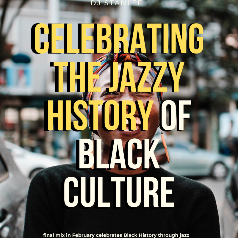 Black History Month Celebration with Jazz | Ein StanLee Mixtape