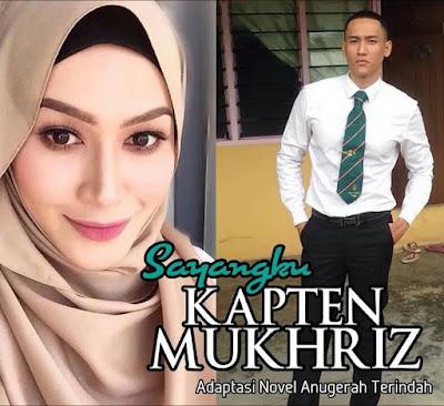Sayangku Kapten Mukhris Adaptasi Novel Anugerah Terindah
