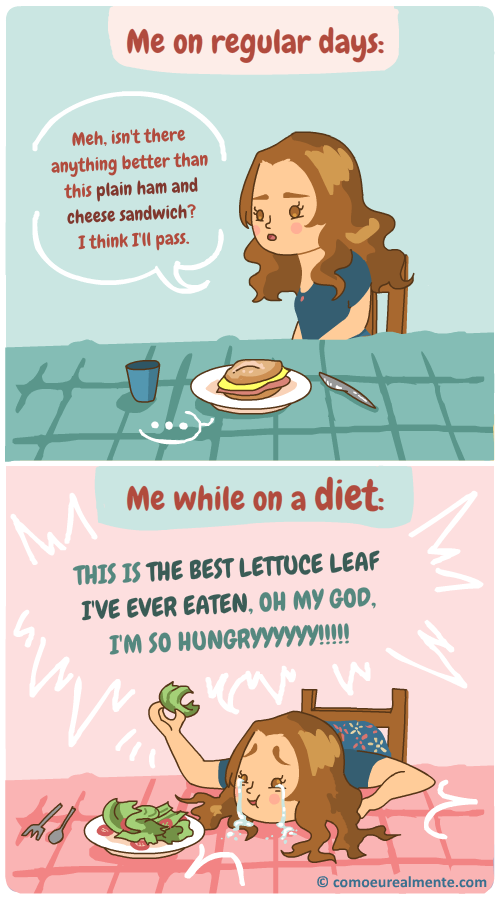 While i'm on a diet, I get so hungry that everything starts tasting so godamn good!