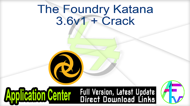 The Foundry Katana 3.6v1 + Crack