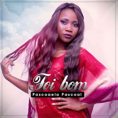 DOWNLOAD MP3: Pascoela Pascoal - Foi Bom (2018) [Download]