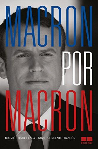 Macron por Macron - Emmanuel Macron