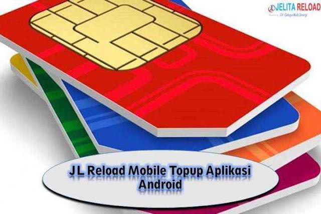 JL Reload Mobile Topup Aplikasi Android