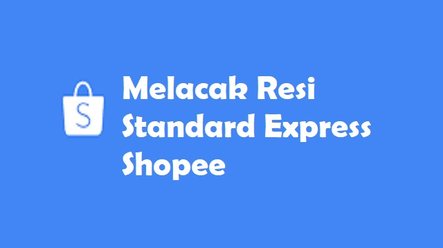 Melacak Resi Standard Express Shopee