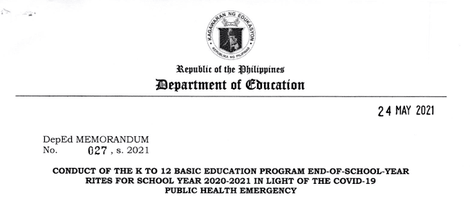 DEPED: CONDUCT OF THE K TO 12 BASIC EDUCATION PROGRAM END-OF-SCHOOL-YEAR RITES FOR SCHOOL YEAR 2020-2021 IN LIGHT OF THE COVID-19 PUBLIC HEALTH EMERGENCY