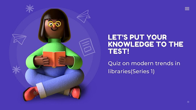 Quiz on modern trends in libraries (Series1)