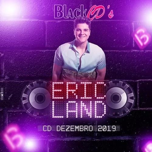 Eric Land - Dezembro - 2019 - Pra Paredão