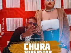 AUDIO | Meja Kunta – CHURA SUPERSTAR | Download new MP3