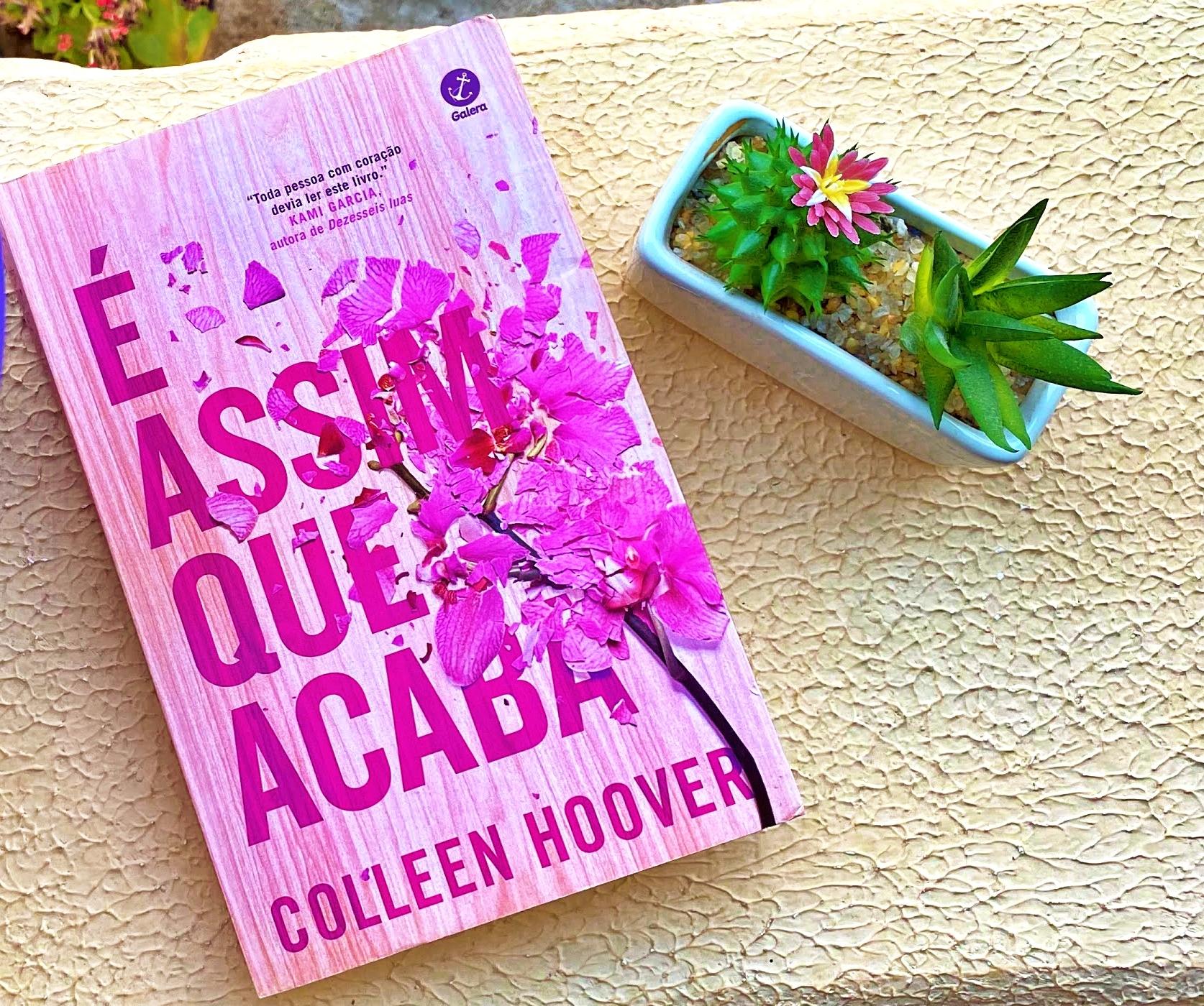 Um livro que me deixou viciada nele: É ASSIM QUE ACABA - Collen Hoven