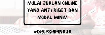 Dropshipper Aja Kalo Mau Mulai Bisnis Online
