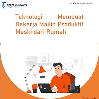 Teknologi Membuat Kerja Makin Produktif