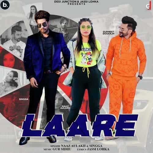 Laare Lyrics - Naaz Aulakh X Singga