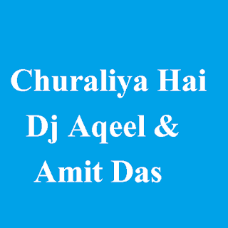 Churaliya 2011 Mix Dj Aqeel n Amit Das
