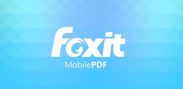تنزيل برنامج Foxit PDF Reader Mobile - Edit and Convert تطبيق قارئ PDF الشهير والقوي لنظام الاندرويد