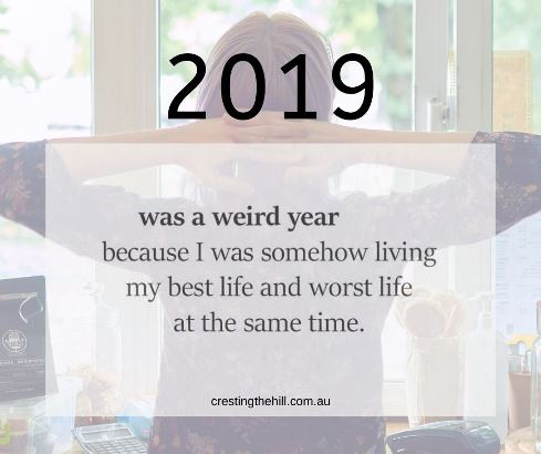 2019 - a weird year where I lived my best and worst life - and learned a lot of lessons in the process.