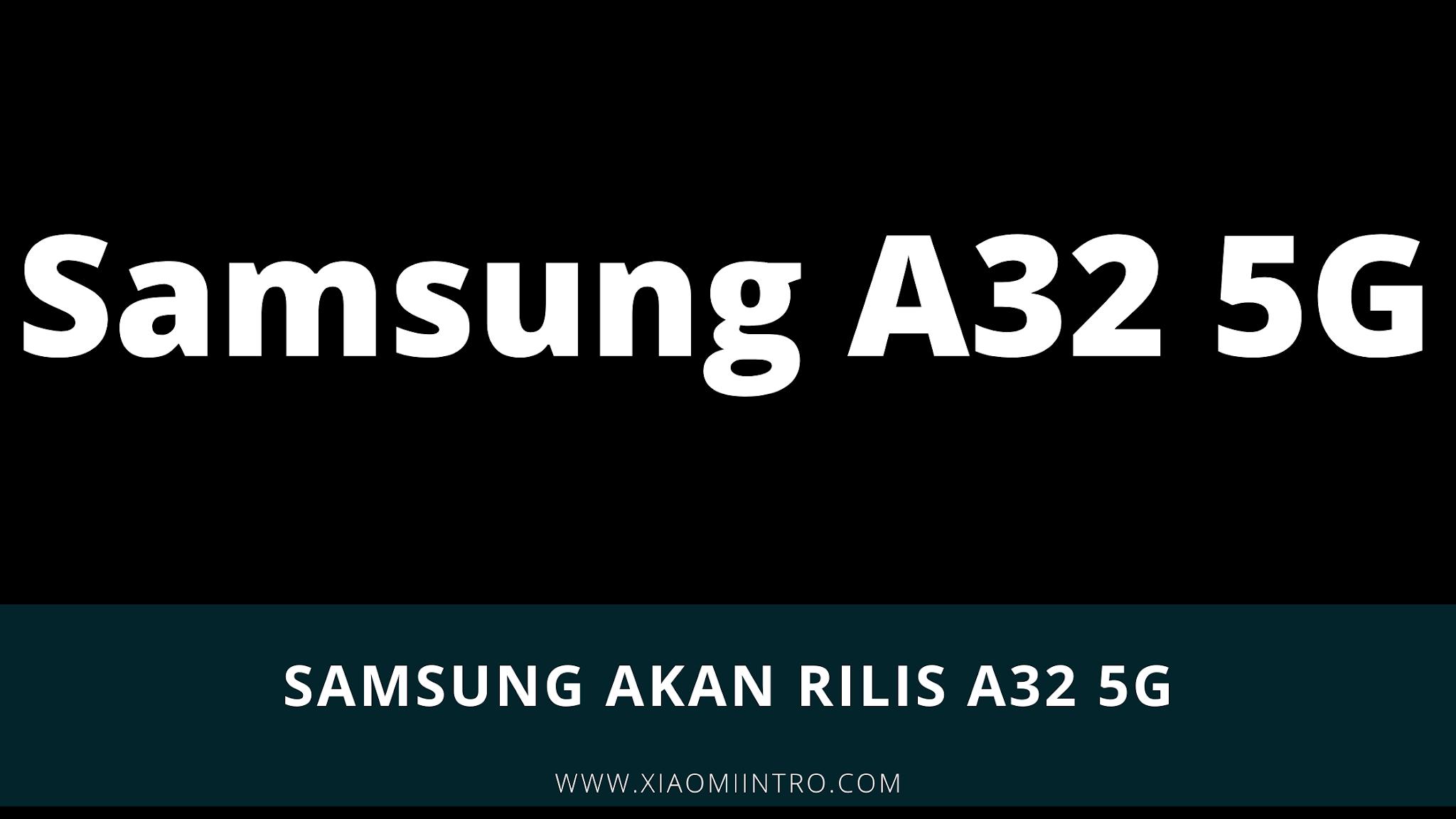 Samsung Akan Rilis Galaxy A32 5G
