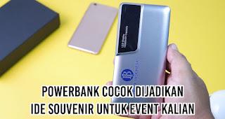 Powerbank cocok dijadikan ide souvenir untuk event kalian