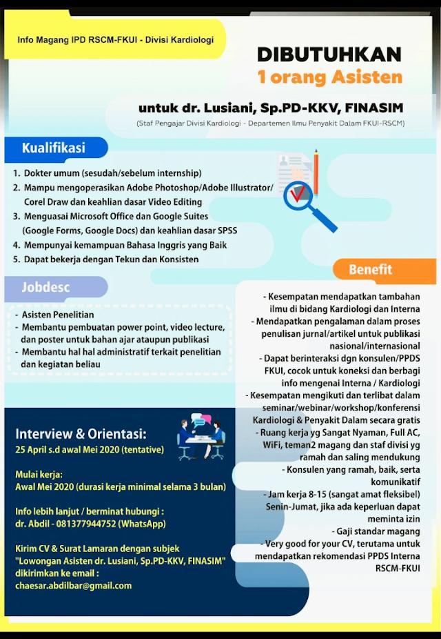 Info Magang IPD RSCM-FKUI - Divisi Kardiologi  ===========================    Dibutuhkan 1 orang asisten untuk dr. Lusiani, Sp.PD-KKV, FINASIM