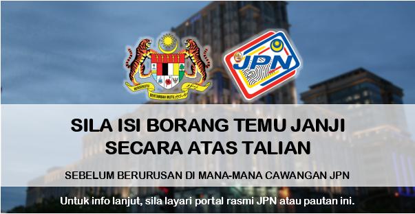 "Isi Borang Temu Janji ""Online"" Sebelum Berurusan di Jabatan Pendaftaran Negara."