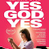 Yes, God, Yes Movie Review