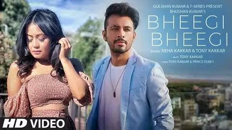 Bheegi Bheegi Lyrics in Hindi | Neha Kakkar,Tony Kakkar | Latest Hindi Romantic Song