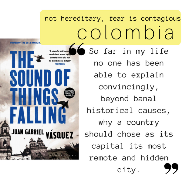 Globetrotting Mom: Not hereditary, Fear is Contagious {Colombia Historical Fiction: The Sound of  Things Falling by Juan Gabriel Vásquez}