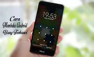5 Cara Gampang Membuka Smartphone Android Yang Terkunci Dan Lupa Pola