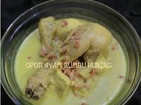 Resep terbaru Opor Ayam Bumbu Kuning yang Gurih dan Enak