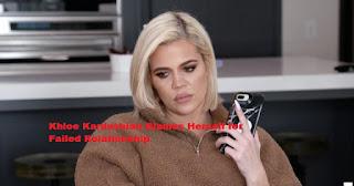 Khloe Kardashian Blames Herself for Failed Relationship