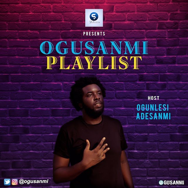 [BangHitz] [Mixtape] Ogunlesi Adesanmi - Ogunsanmi Playlist