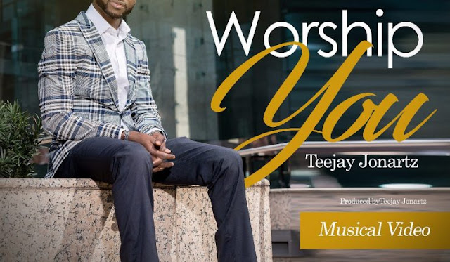 VIDEO: Teejay Jonartz – Worship You