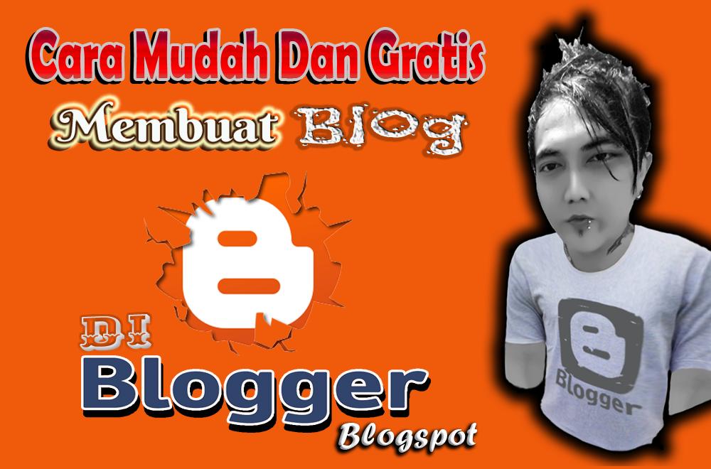 Cara Mudah Dan Gratis Membuat Blog Di Blogger Blogspot Lengkap Dengan Video Tutorialnya!!!