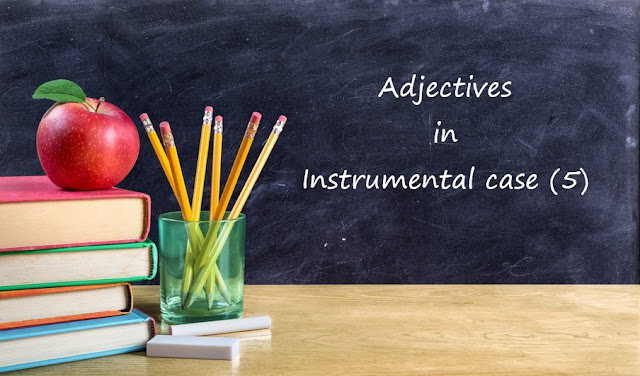 Adjectives in Instrumental case