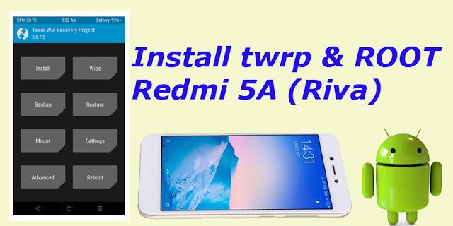 Tutorial Cara Pasang/Instal TWRP Dan ROOT Xiaomi Redmi 5A (Riva)