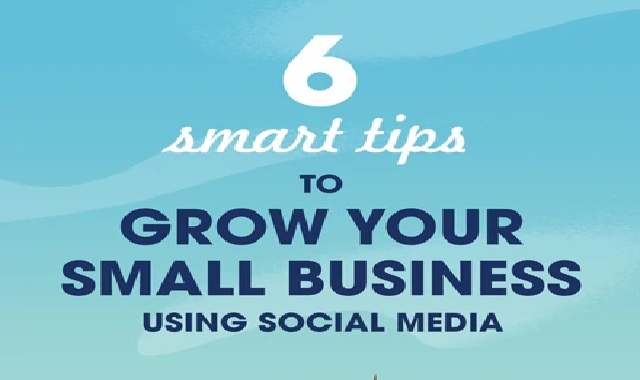 6 Smart Tips to Grow your Small Business Using Social Media #infographic