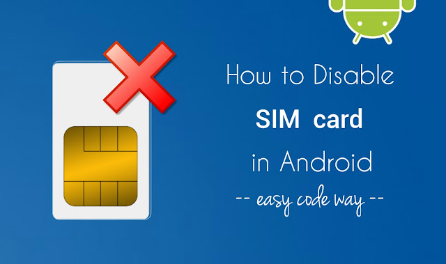 Disable SIM card in Android