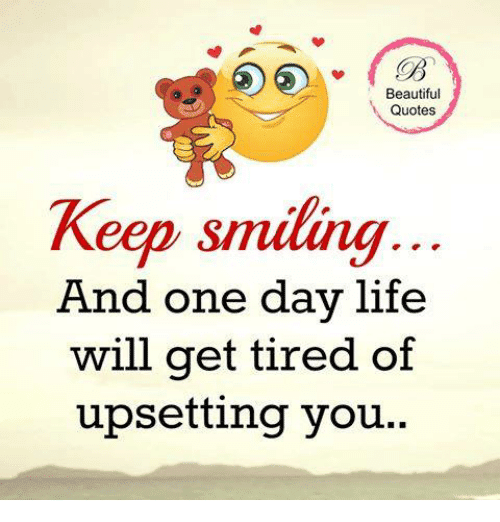 Gain Practice Quotes: Keep Smiling Happy Quotes