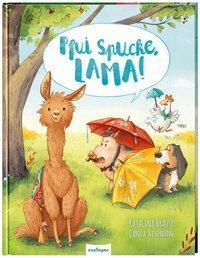 Pfui Spucke, Lama ; Katalina Brause ; Carola Steverding ; Thienemann Esslinger Verlag