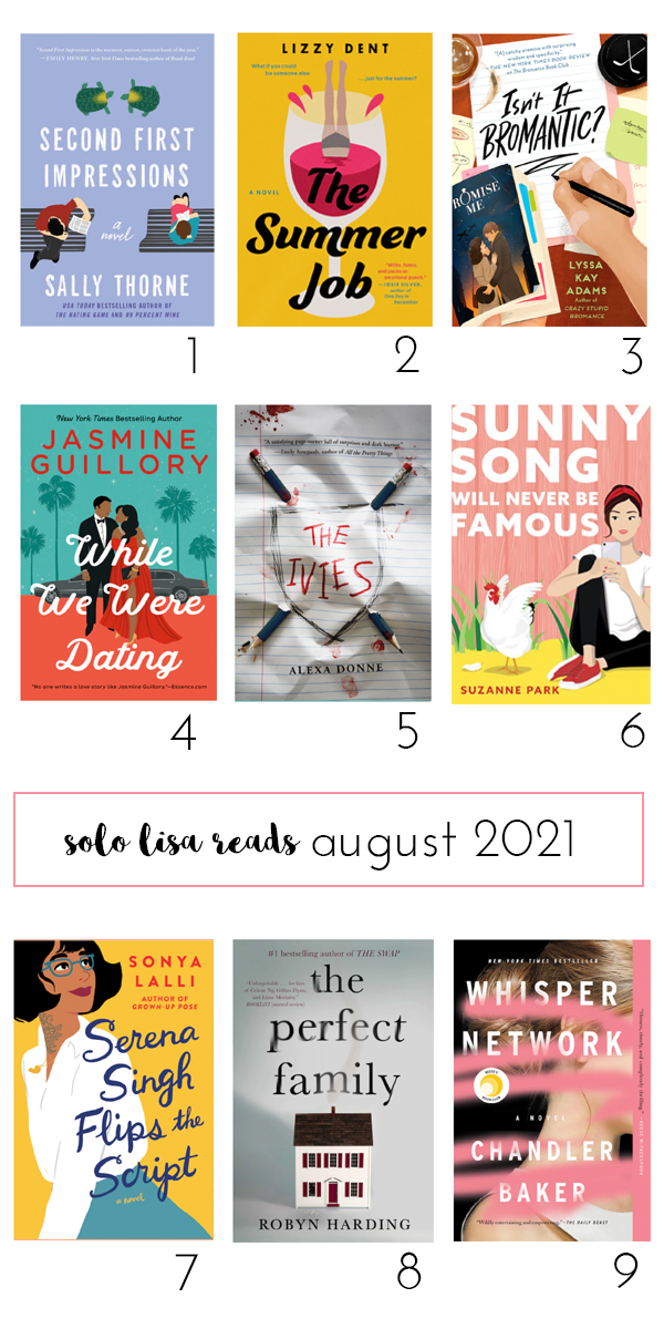 Round-up of book covers featuring Second First Impressions by Sally Thorne, The Summer Job by Lizzy Dent, Isn't It Bromantic? by Lyssa Kay Adams, While We Were Dating by Jasmine Guillory, The Ivies by Alexa Donne, Sunny Song Will Never Be Famous by Suzanne Park, Serena Singh Flips the Script by Sonya Lalli, The Perfect Family by Robyn Harding, and Whisper Network by Chandler Baker