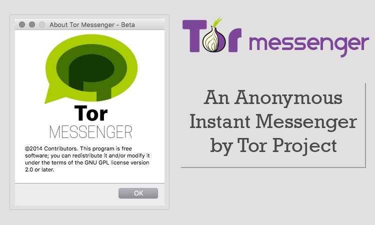 Tor Releases Anonymous Instant Messenger. Here's How to Use It
